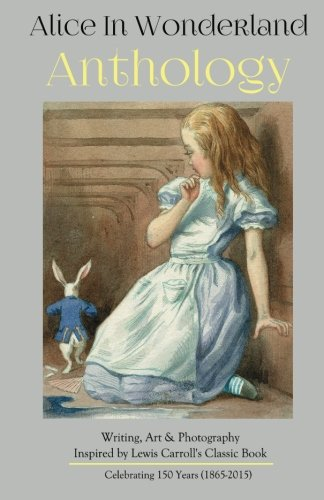 9780692589397: Alice in Wonderland Anthology: A Collection of Poetry & Prose Inspired by Lewis Carroll's Book (Silver Birch Press Anthologies) (Volume 13)