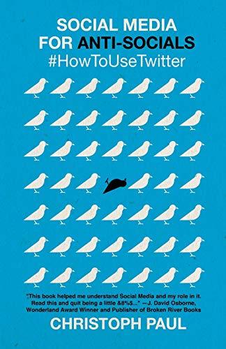 9780692589632: Social Media for Anti-Socials: #HowToUseTwitter