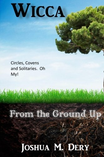 9780692590140: Wicca: From the Ground Up