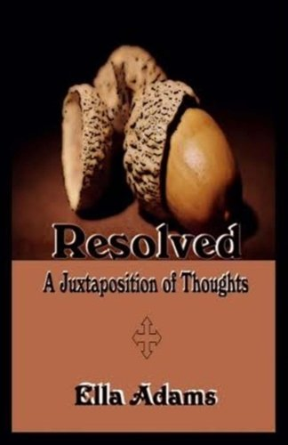 9780692590416: Resolved: A Juxtaposition of Thoughts
