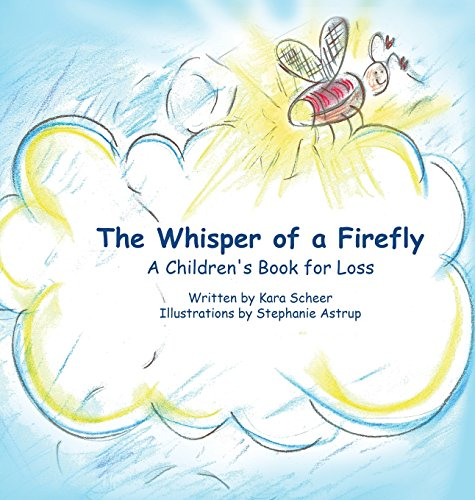 9780692590508: The Whisper of a Firefly: A Children's Book for Loss