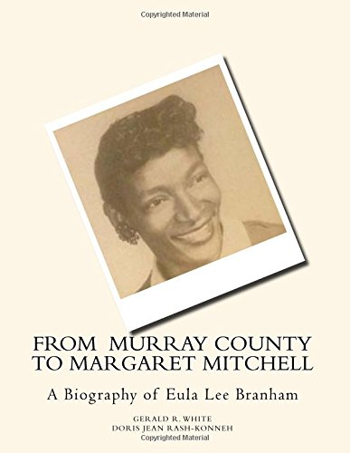 9780692590713: From Murray County to Margaret Mitchell: A Biography of Eula Lee Branham