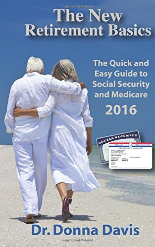 9780692590904: The New Retirement Basics: The Quick and Easy Guide to Social Security and Medicare 2016