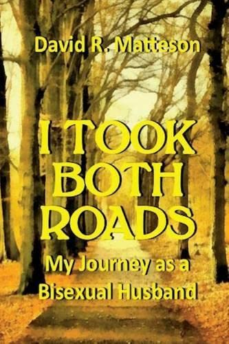 9780692591819: I Took Both Roads: My Journey as a Bisexual Husband