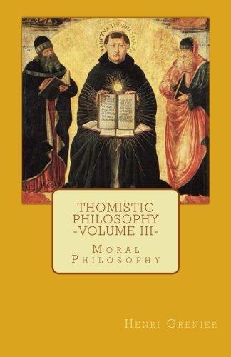 9780692592106: Thomistic Philosophy - Volume III: Moral Philosophy