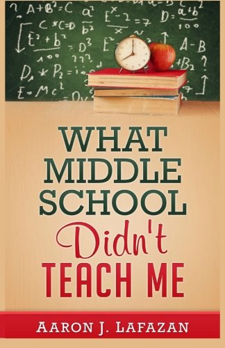 9780692592137: What Middle School Didn't Teach Me