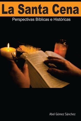 9780692592274: La Santa Cena: Perspectivas Biblicas e Historicas (Spanish Edition)