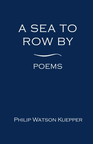 9780692592908: A Sea To Row By: Poems
