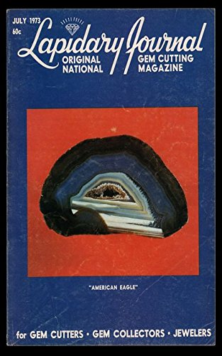 LAPIDARY JOURNAL July1973 -- See pics for: FRANK MITCHELL