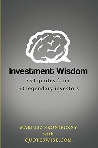 9780692593936: Investment Wisdom: 750 Quotes from 50 Legendary Investors