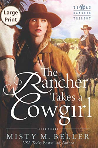 9780692594018: The Rancher Takes a Cowgirl (Texas Rancher Trilogy) (Volume 3)
