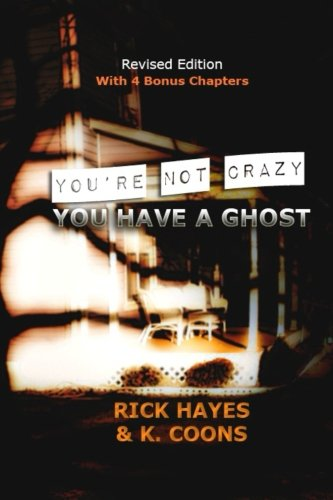 9780692594155: You're Not Crazy, You Have a Ghost
