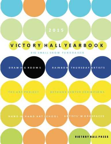 9780692594469: 2015 Victory Hall Yearbook: Big Small Show Fundraiser