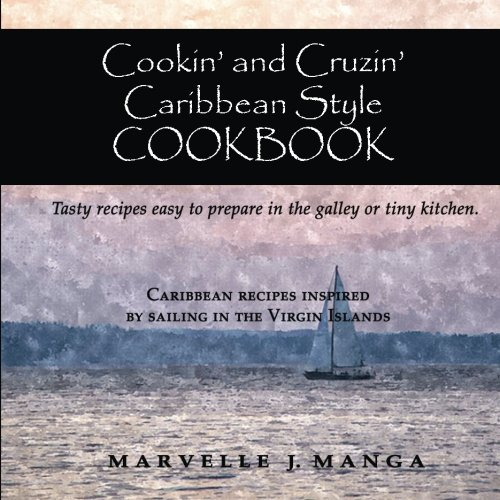 9780692594476: Cookin and Cruizin Caribbean Style: Delicious Recipes for Small Kitchens (Cookin and Cruizin Around the World) (Volume 1)