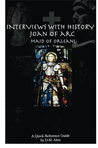 Interviews with History: Joan of Arc: Maid: Alon, D. M.