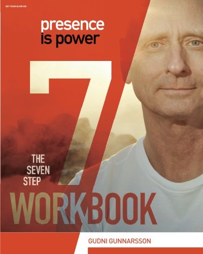 9780692594711: Presence Is Power: The Seven Step Workbook (Volume 1)