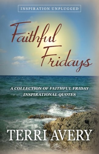 9780692594773: Faithful Fridays: A Collection of Faithful Friday Inspirational Quotes
