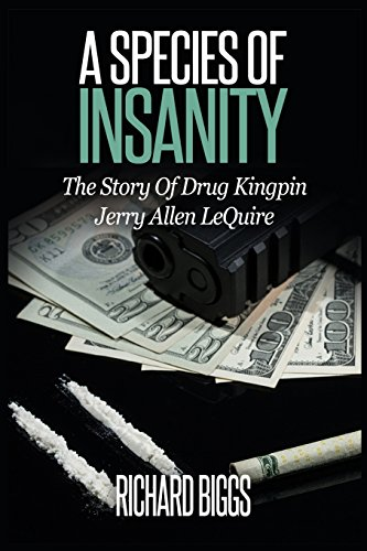 9780692595022: A Species Of Insanity: The Story of Drug Kingpin Jerry Allen LeQuire