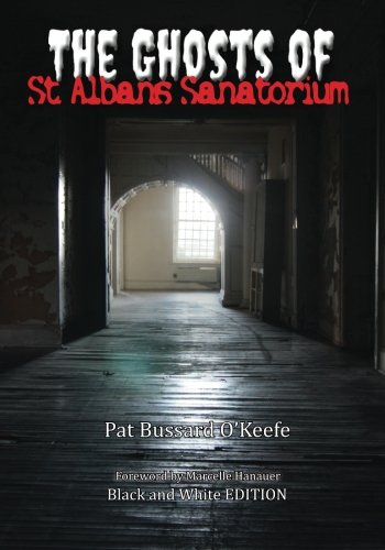 9780692595114: The Ghosts of St. Albans Sanatorium: Black and White Edition