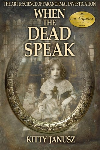 9780692595152: When the Dead Speak: The Art and Science of Paranormal Investigation