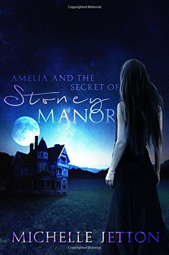 9780692596135: Amelia and the Secret of Stoney Manor (The Amelia Series) (Volume 1)