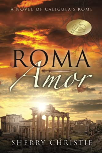 9780692596326: Roma Amor: A novel of Caligula's Rome
