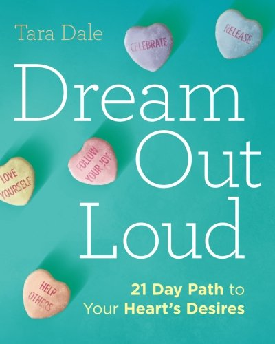 9780692596524: Dream Out Loud: 21 Day Path to Your Heart's Desires