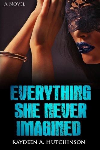 9780692596531: Everything She Never Imagined (Nothing She Ever Had) (Volume 2)