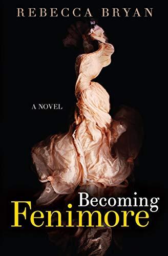 9780692596555: Becoming Fenimore: A Novel