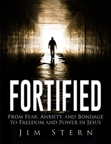 9780692596678: Fortified: From Fear, Anxiety, and Bondage to Freedom and Power in Jesus