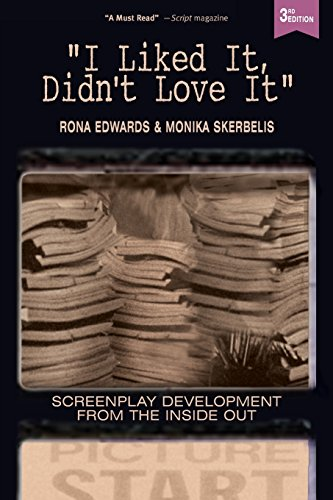 9780692596685: I Liked It, Didn't Love It: Screenplay Development From the Inside Out
