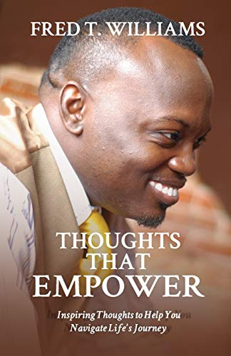 9780692597828: Thoughts That Empower: Inspiring Thoughts to Help You Navigate Life's Journey
