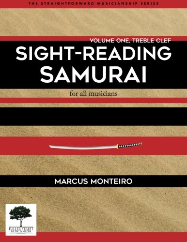 9780692598245: Sight-Reading Samurai [Volume One: Treble Clef]: for all musicians (The Straightforward Musicianship Series)