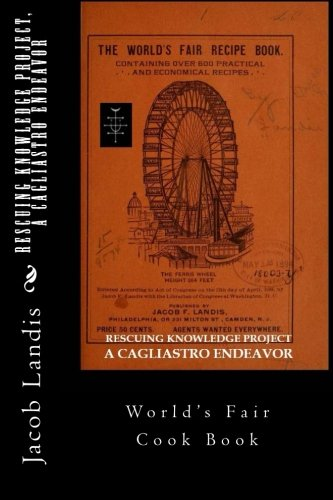 9780692598610: RESCUING KNOWLEDGE Project, A CAGLIASTRO Endeavor: World's Fair Cook Book