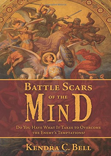 9780692600955: Battle Scars of the Mind: Do You Have What It Takes to Overcome the Enemy's Temptations?