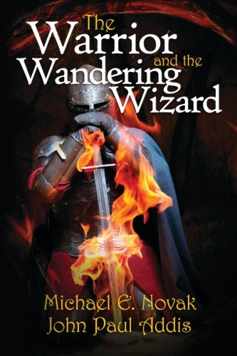 9780692602256: The Warrior and the Wandering Wizard (The Way of the Wandering Wizard Series) (Volume 2)
