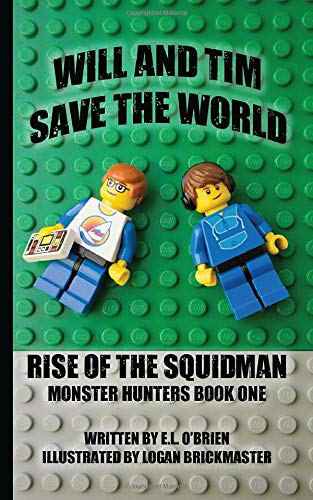 9780692602737: Rise of Squidman- Will and Tim Save the World (Monster Hunters Book One)