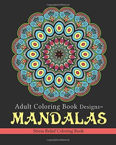 9780692603529: Adult Coloring Book Designs: Mandalas: Stress Relief Coloring Book