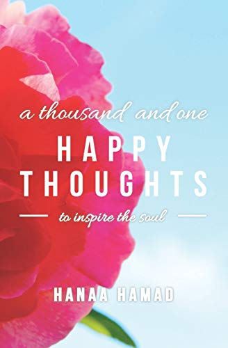 9780692604083: A Thousand and One Happy Thoughts: to inspire the Soul