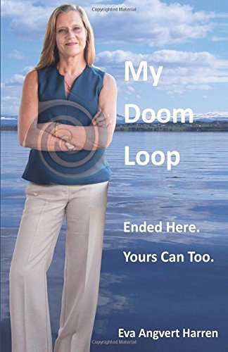9780692604588: My Doom Loop: Ended Here. Yours Can Too.