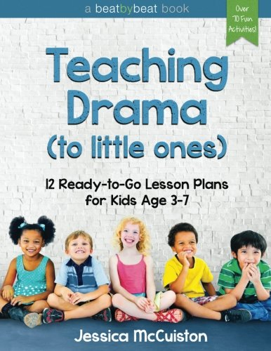 9780692605370: Teaching Drama to Little Ones: 12 Ready-to-Go Lesson Plans for Kids Age 3-7