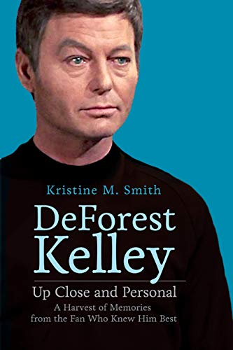 9780692605714: DeForest Kelley Up Close and Personal: A Harvest of Memories from the Fan Who Knew Him Best