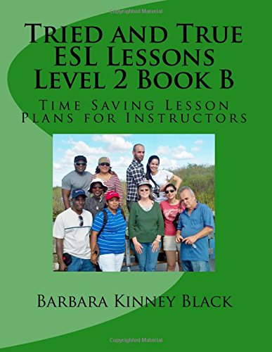 9780692606506: Tried and True ESL Lessons Level 2 Book B: Time Saving ESL Lesson Plans for Instructors