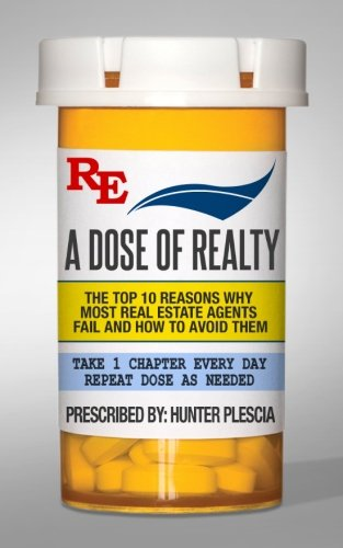 9780692606544: A Dose of Realty: The top ten reasons why most real estate agents fail and how to avoid them