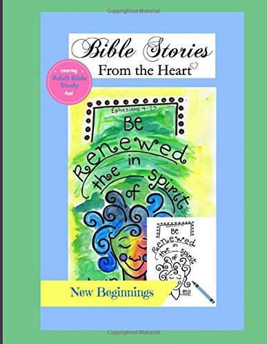 9780692607084: New Beginnings: Bible Stories from the HeArT