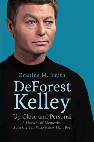 9780692607206: DeForest Kelley Up Close and Personal: A Harvest of Memories from the Fan Who Knew Him Best