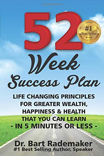 9780692607237: 52 Week Success Plan: Life Changing Principles For Greater Wealth, Happiness & Health That You Can Learn, In 5 minutes or Less