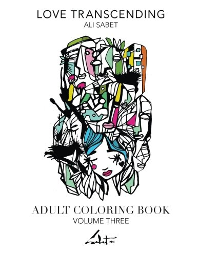 9780692609248: Adult Coloring Book by Ali Sabet, Love Transcending: Adult Coloring Book (Volume 3)