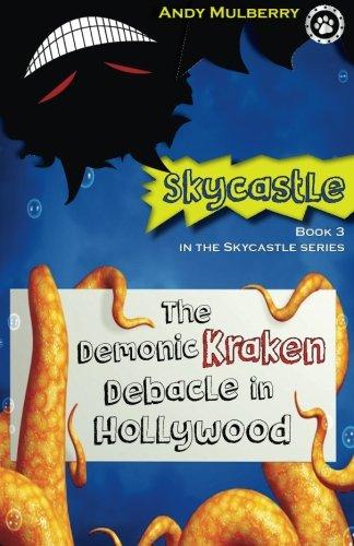9780692610336: The Demonic Kraken Debacle in Hollywood: Book 3 in the Skycastle series (Volume 3)