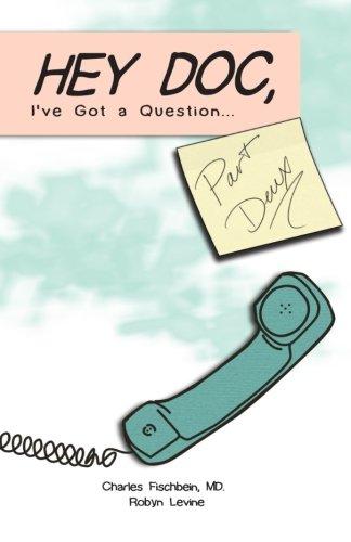 9780692610343: Hey Doc, I've Got a Question: Part Deux (Volume 2)